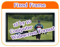 16by10 fixed frame screens
